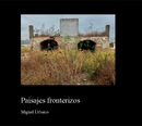 Paisajes fronterizos - Arts & Photography photo book