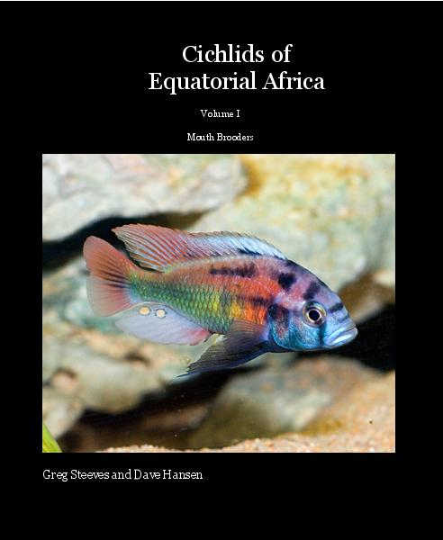 View Cichlids of Equatorial Africa by Greg Steeves and Dave Hansen