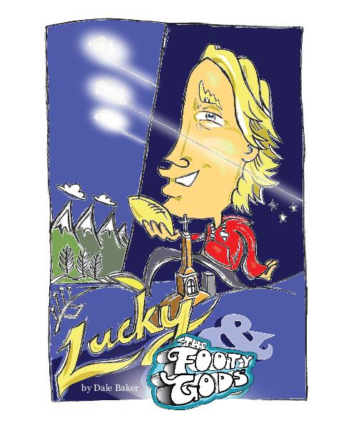View Lucky & The Footy Gods by Dale Baker