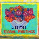 Floral Paintings - Lisa Mee - Arts & Photography photo book