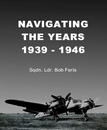 NAVIGATING THE YEARS 1939 - 1946 - Biographies & Memoirs photo book