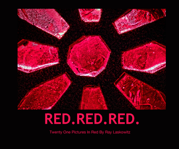 View RED.RED.RED. by Twenty One Pictures In Red By Ray Laskowitz