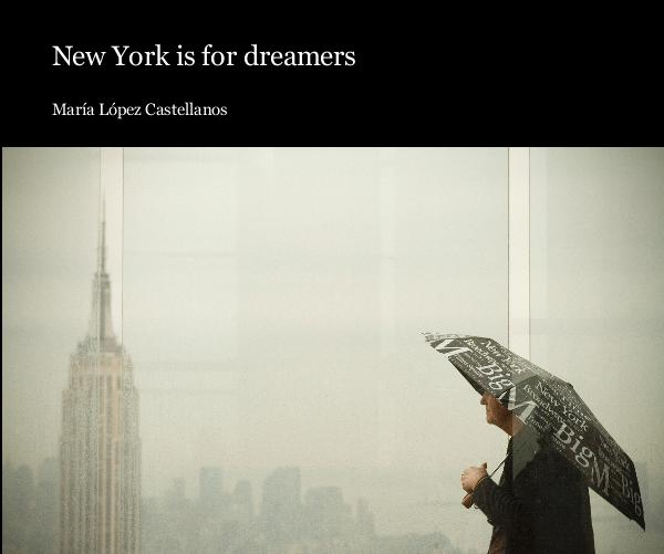 View New York is for dreamers by María López Castellanos