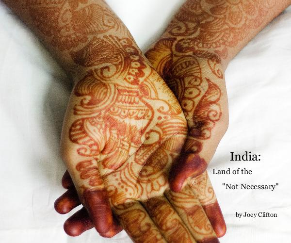 "Click to preview India: Land of the ""Not Necessary"" photo book"