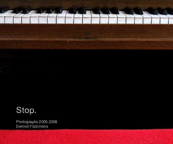 Stop. Photographs 2005-2008 Dermot Fitzsimons