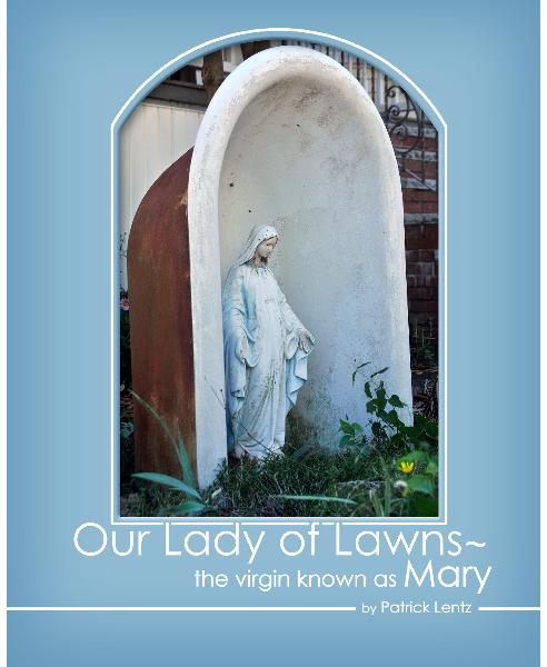 View Our Lady of Lawns by Patrick Lentz