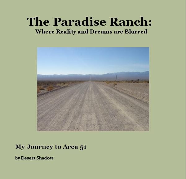 Ver The Paradise Ranch: Where Reality and Dreams are Blurred por Desert Shadow