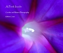 A Peek Inside - Garden and Nature Photography - Fine Art Photography photo book