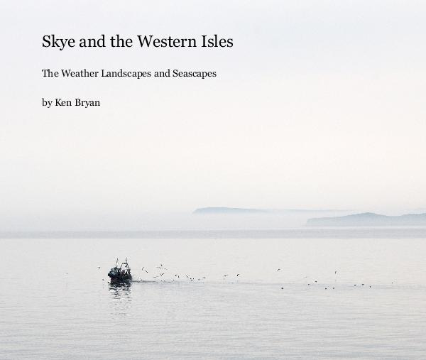 View Skye and the Western Isles by Ken Bryan