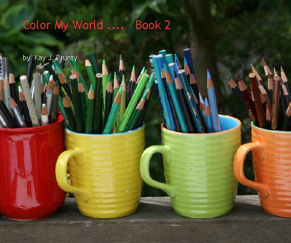 Click to preview Color My World ....   Book 2 photo book