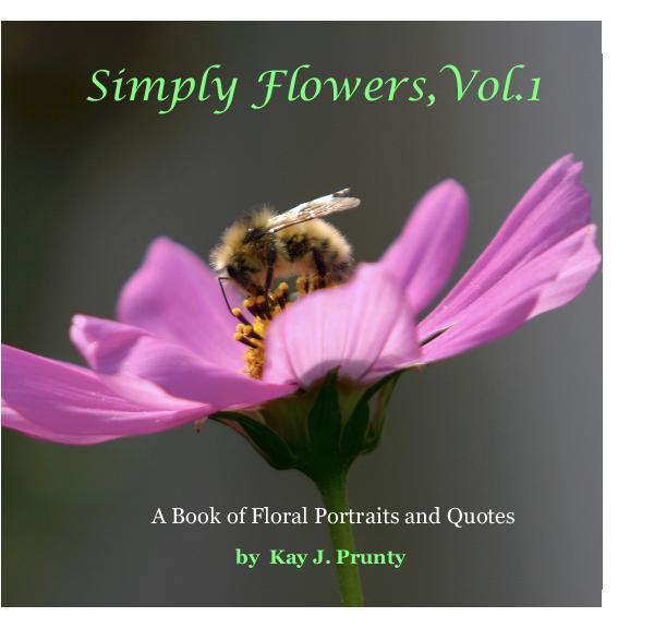 View Simply Flowers,Vol.1 by Kay J. Prunty