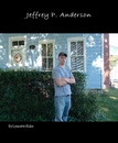 Jeffrey P. Anderson - Arts & Photography photo book