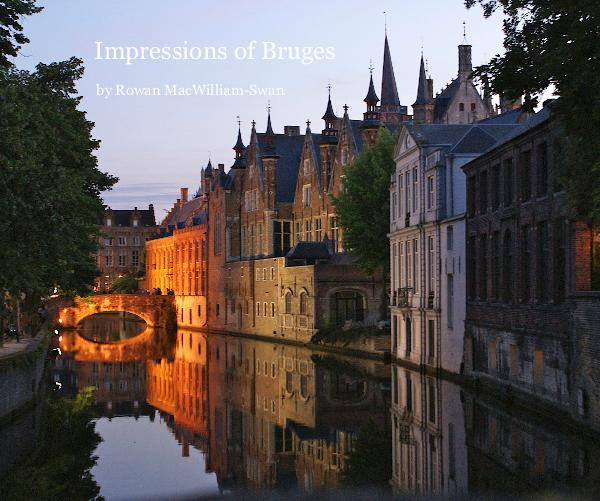 View Impressions of Bruges by by Rowan MacWilliam-Swan