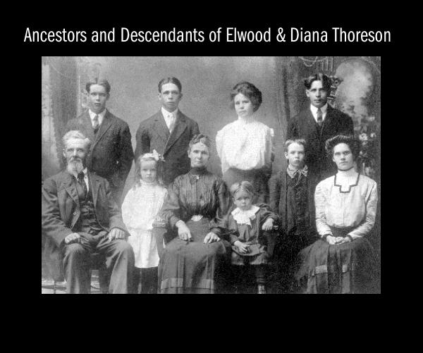 Ver The Ancestors and Descendants of Elwood and Diana Thoreson (revised) por Jerry Thoreson