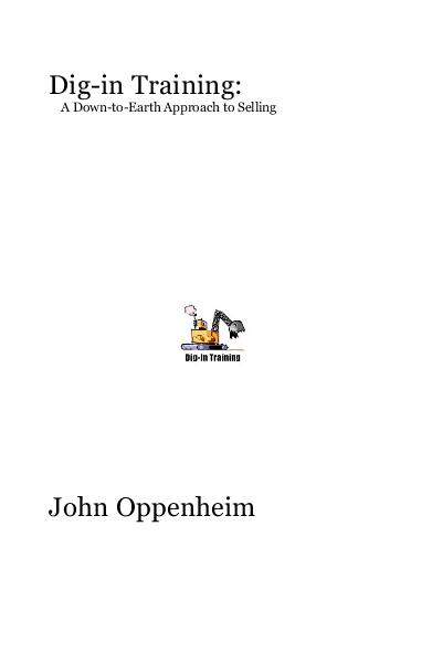 View Dig-in Training: A Down-to-Earth Approach to Selling by John Oppenheim