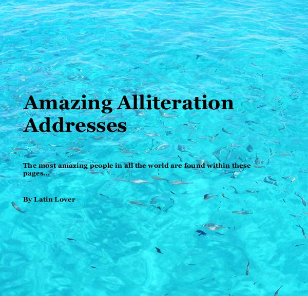 View Amazing Alliteration Addresses by Latin Lover