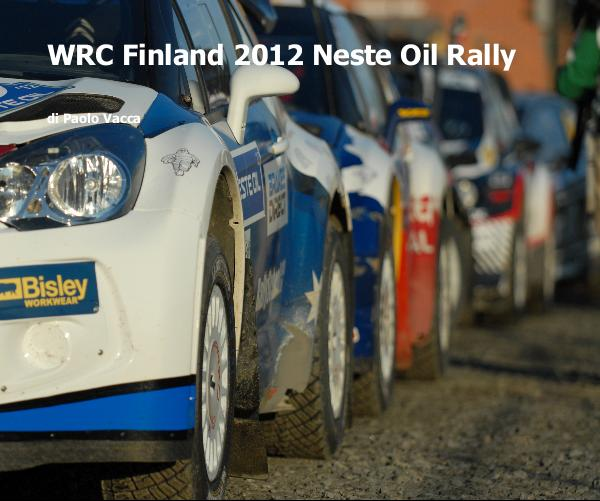 View WRC Finland 2012 Neste Oil Rally by di Paolo Vacca