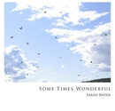 Some Times Wonderful - Fine Art Photography photo book