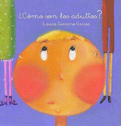 Ver ¿Cómo son los adultos? por Laura Serrano García