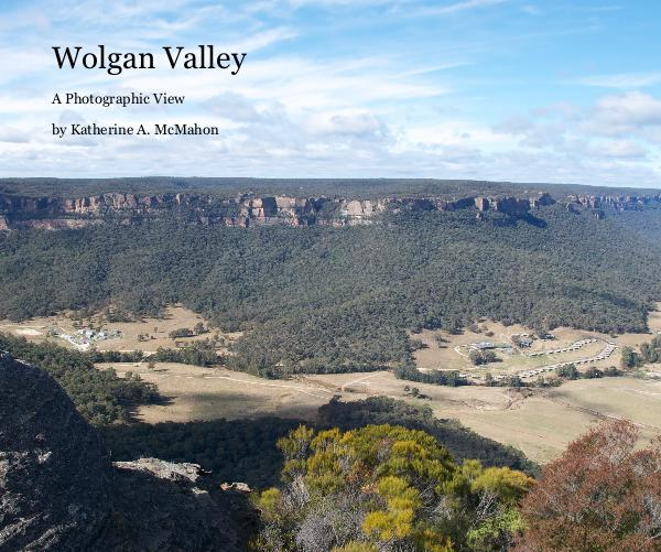 View Wolgan Valley by Katherine A. McMahon