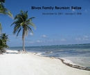 Blivas Family Reunion: Belize - photo book