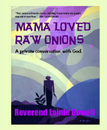 MAMA LOVED RAW ONIONS, as listed under Religion & Spirituality