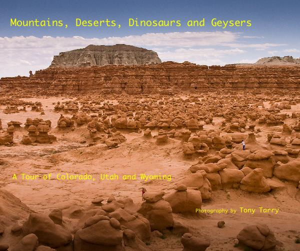 Mountains, Deserts, Dinosaurs and Geysers