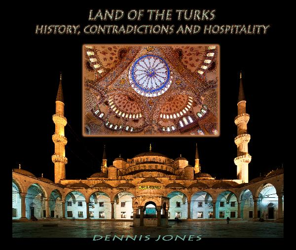 View Land of the Turks-13x11 Hard Cover with Dust Jacket by Dennis Jones