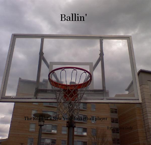 View Ballin' by By: Jacquis Cody