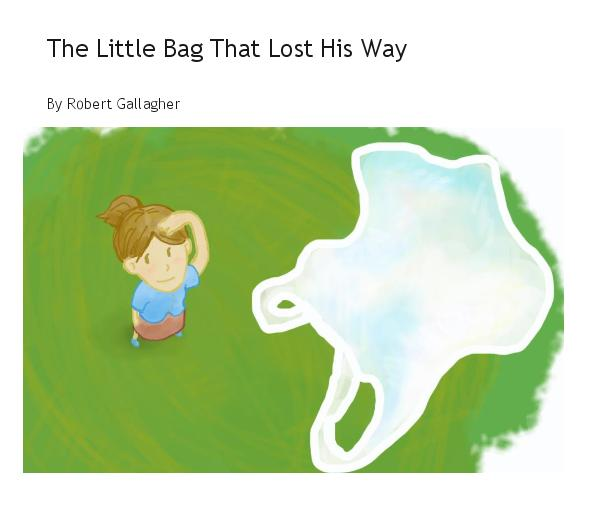 View The Little Bag That Lost His Way by Robert Gallagher