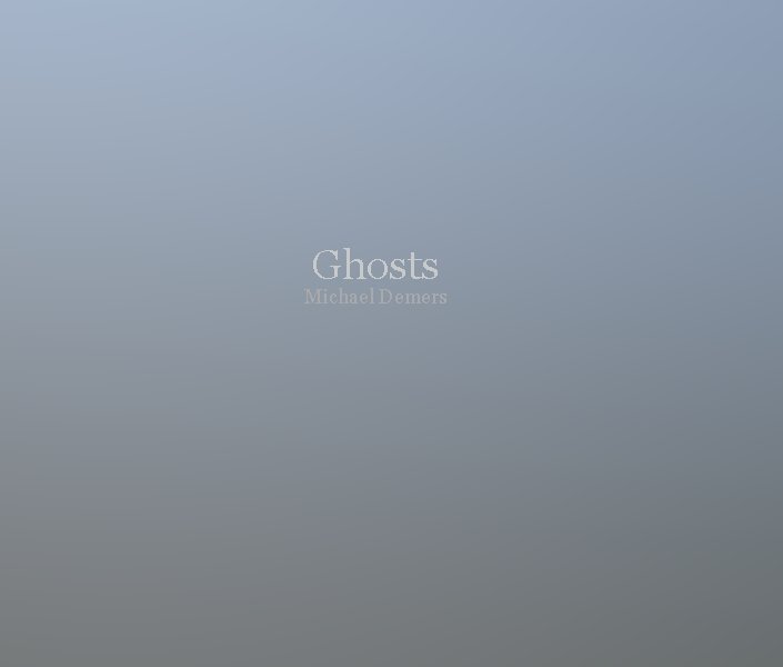 View Ghosts by Michael Demers