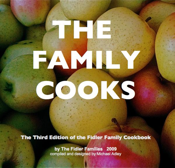 View THE FAMILY COOKS by The Fidler Families 2009 compiled and designed by Michael Adley
