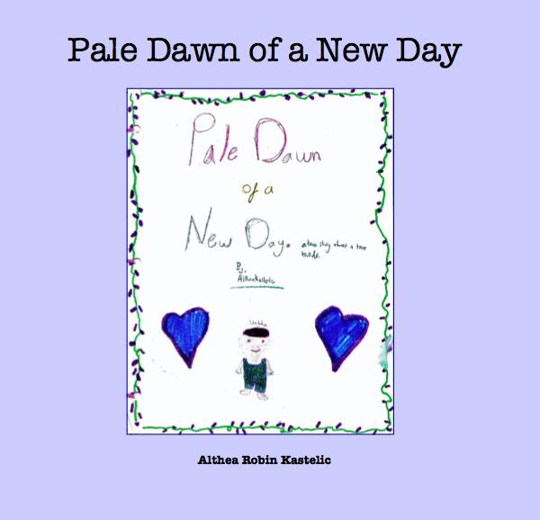View Pale Dawn of a New Day by Althea Robin Kastelic