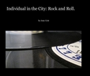 Individual in the City: Rock and Roll. - Arts & Photography photo book