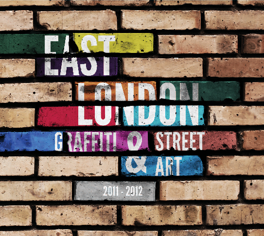 Ver East London Graffiti & Street Art por GDgraphic