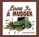 Love Is A Mudder, as listed under Romance