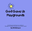 God Gave Us Playgrounds *Expanded Edition with Graphics, as listed under Religion & Spirituality
