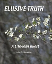 ELUSIVE TRUTH - Biographies & Memoirs photo book