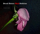 Dead Roses Red Dahlias - Decoración y jardinería libro de fotografías