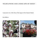 WILDFLOWERS AND LANDSCAPES OF JERSEY - Medicine & Science photo book
