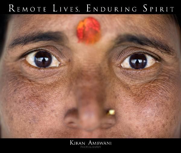 View Remote Lives, Enduring Spirit by Kiran Ambwani
