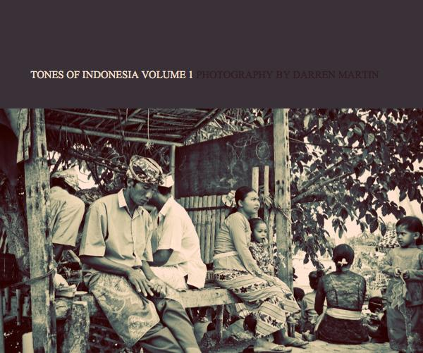 Click to preview TONES OF INDONESIA VOLUME 1 PHOTOGRAPHY BY DARREN MARTIN photo book