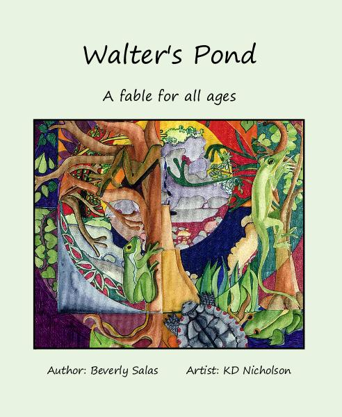 View Walter's Pond by Author: Beverly Salas Artist: KD Nicholson