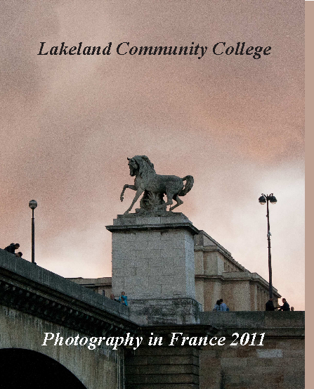 View Photography in France 2011 by Lakeland Community College