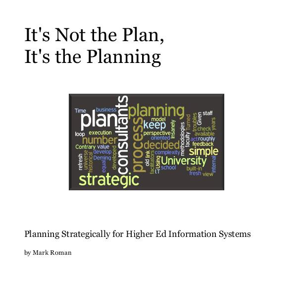 View It's Not the Plan, It's the Planning by Mark Roman