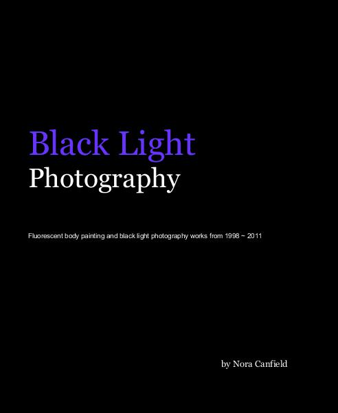 View Black Light Photography by Nora Canfield