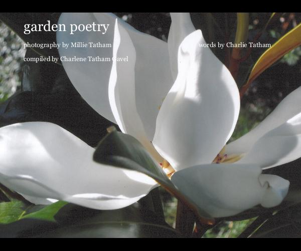 View garden poetry by compiled by Charlene Tatham Gavel