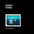 Instant Oddity (Coffee Table) - photo book
