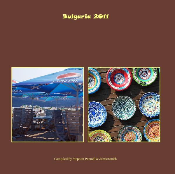 View Bulgaria 2011 by Compiled By Stephen Pannell & Jamie Smith