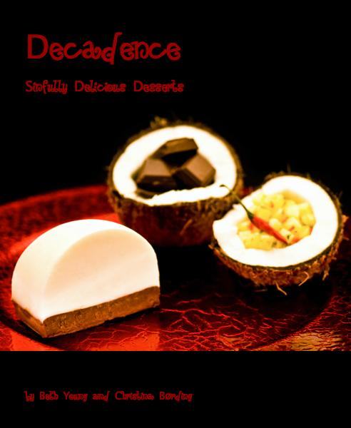 Decadence Sinfully Delicious Desserts